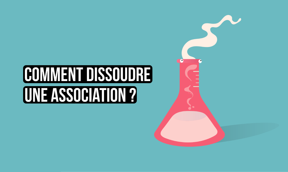 Comment dissoudre une association ?