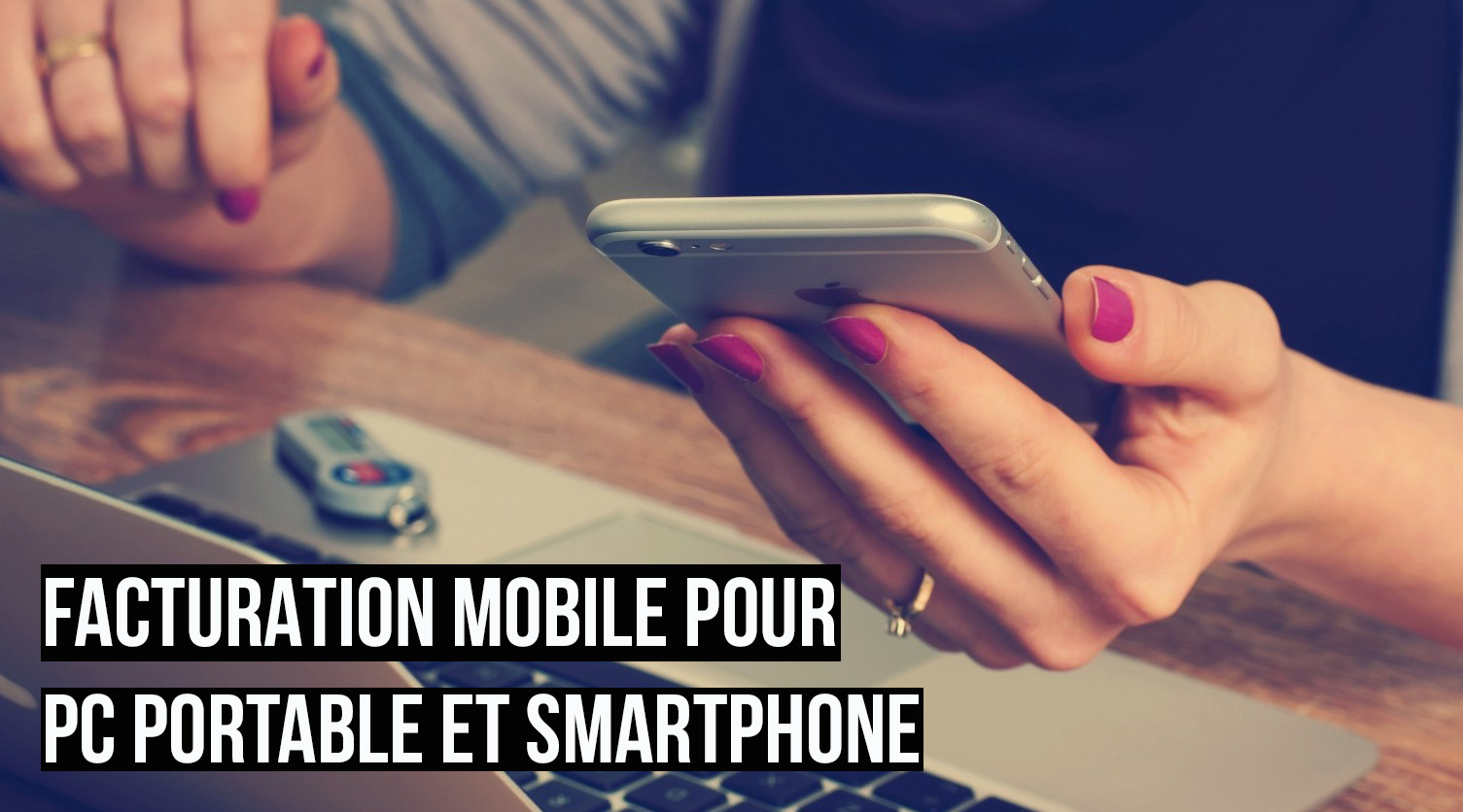 Facturation mobile sur tous supports