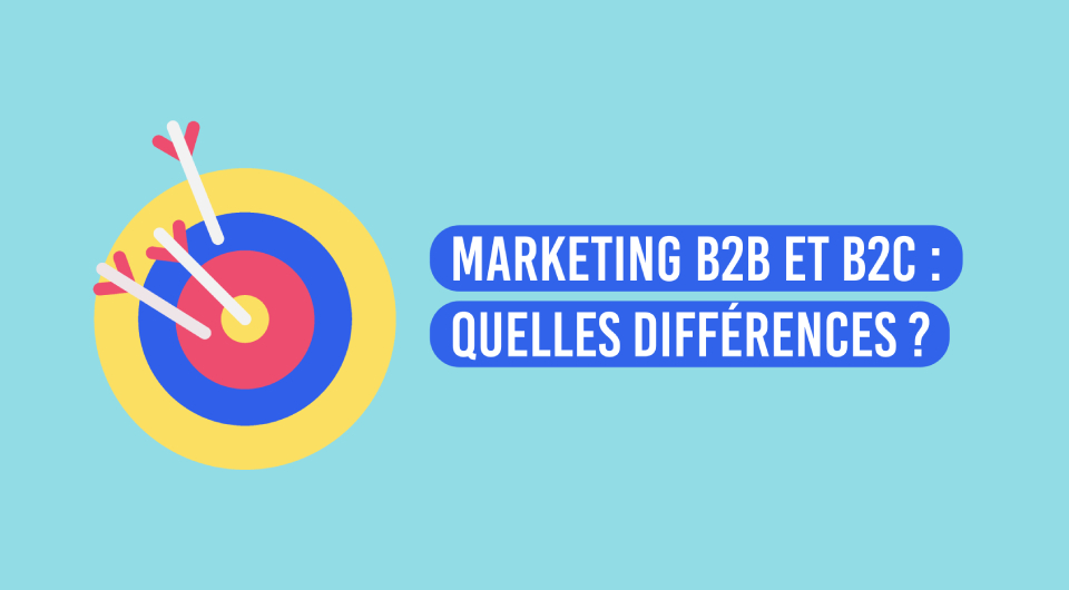 Marketing B2B et marketing B2C : quelles différences ?