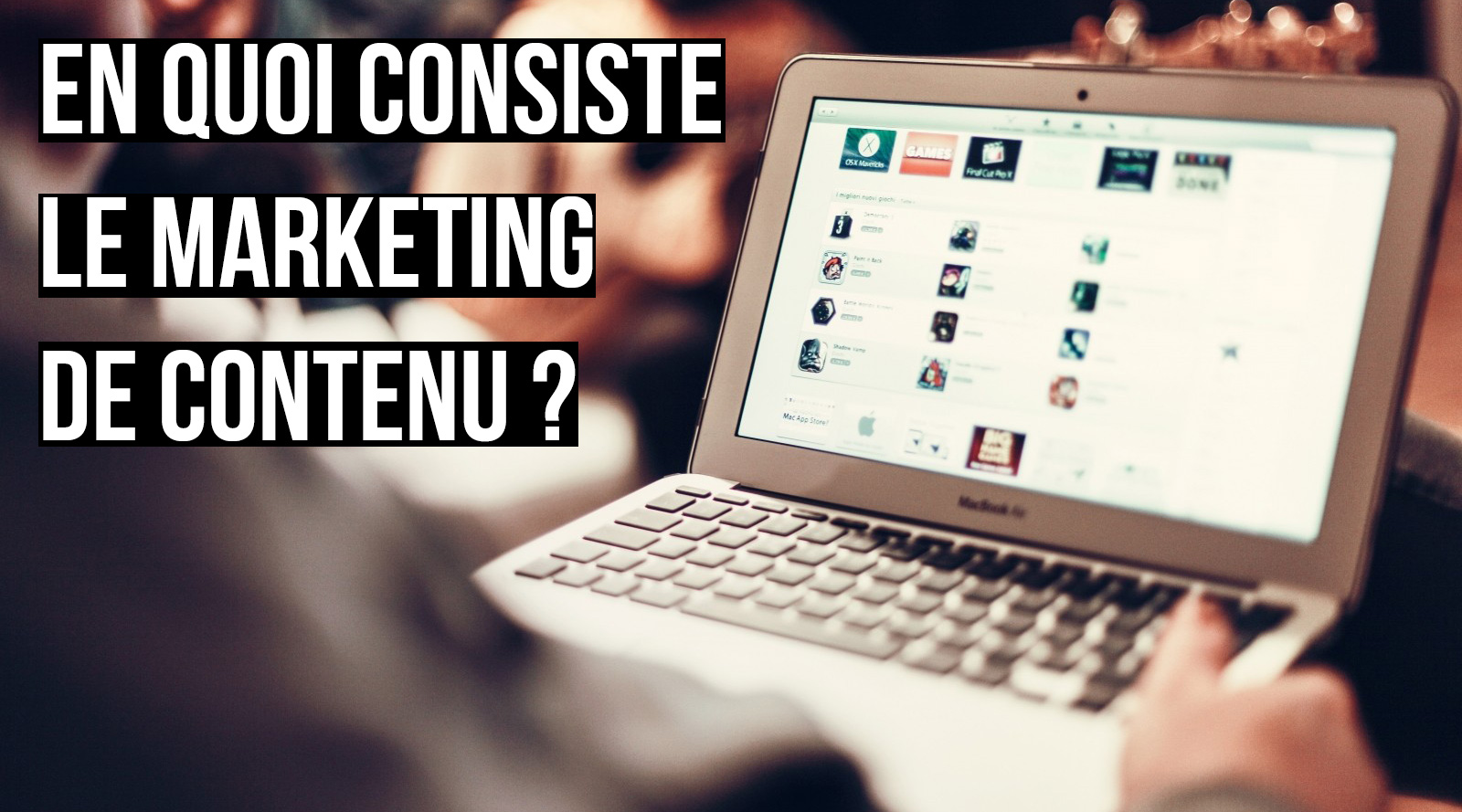 En quoi consiste donc le marketing de contenu